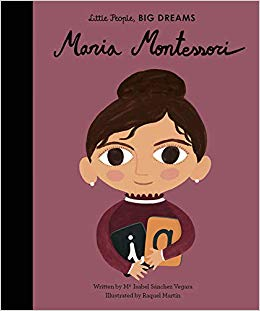 Maria Montessori, Little People Big Dreams
